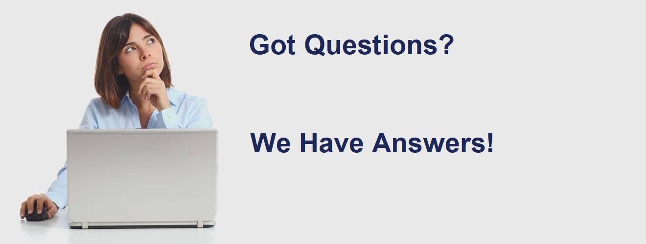 Got questions? We have answers!